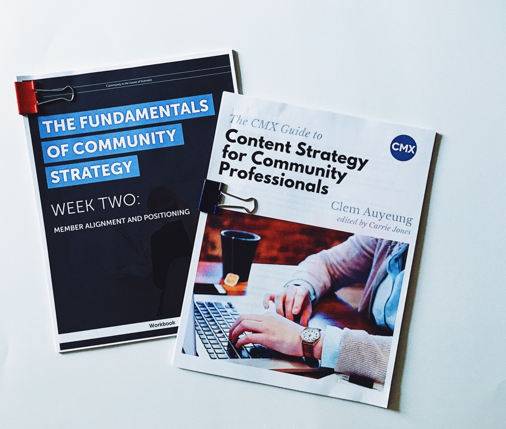 Print out of online training course on the fundamentals of community strategy. Week two of the course focused on member alignment and community positioning. Another print out of an ebook on content strategy for community professionals.